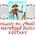 Oslavy 70. výročí Mateřské školy Košťany